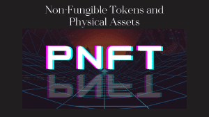 Non Fungible Tokens and Physical Assets
